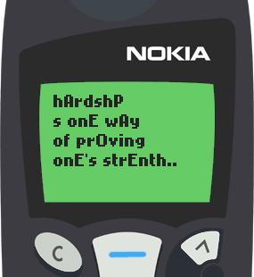Text Message 15: Hardship is one way of proving one's strength in Nokia 5110