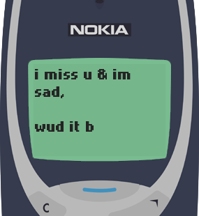 Text Message 31: I miss you, cheer me up in Nokia 3310