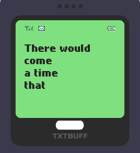 Text Message 36: When we have to stop loving someone in TxtBuff 1000