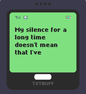Text Message 43: My silence for a long time in TxtBuff 1000