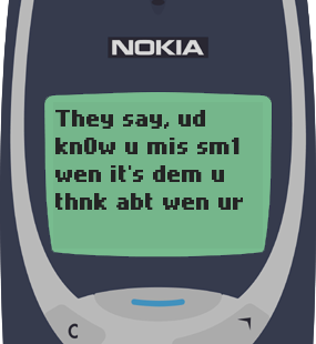 Text Message 71: When you truly miss someone in Nokia 3310