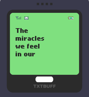 Text Message 79: The presence of few loving people in TxtBuff 1000