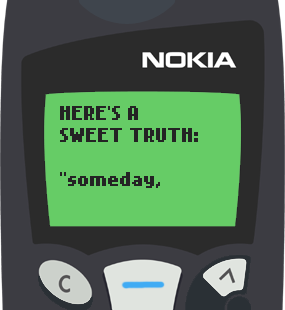 Text Message 81: Someone will walk into your life in Nokia 5110