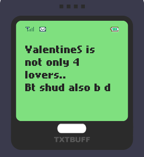 Text Message 2942: Valentine's is a time to reflect on our past lovers in TxtBuff 1000