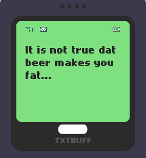 Text Message 830: Beer makes you lean