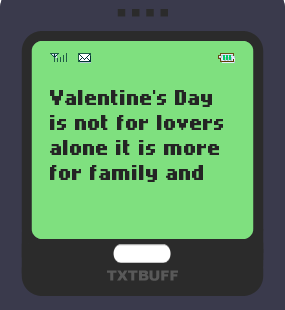 Text Message 9773: Valentine's Day is not for lovers alone in TxtBuff 1000
