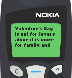 Text Message 9773: Valentine's Day is not for lovers alone in Nokia 5110