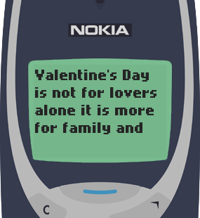 Text Message 9773: Valentine's Day is not for lovers alone in Nokia 3310