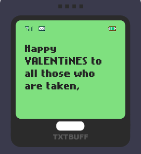 Text Message 9780: Happy Valentines to all those who are taken in TxtBuff 1000