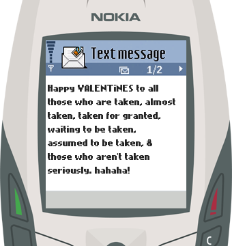 Text Message 9780: Happy Valentines to all those who are taken in Nokia 6600